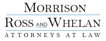 Morrison Ross and Whelan - Attorneys at Law